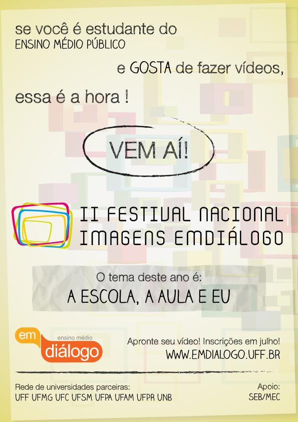 Acesse a página do Festival no Portal EMdiálogo www.emdialogo.uff.br