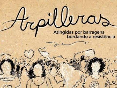 Arpilleras: atingidas por barragens bordando a resistência (filmecompleto)