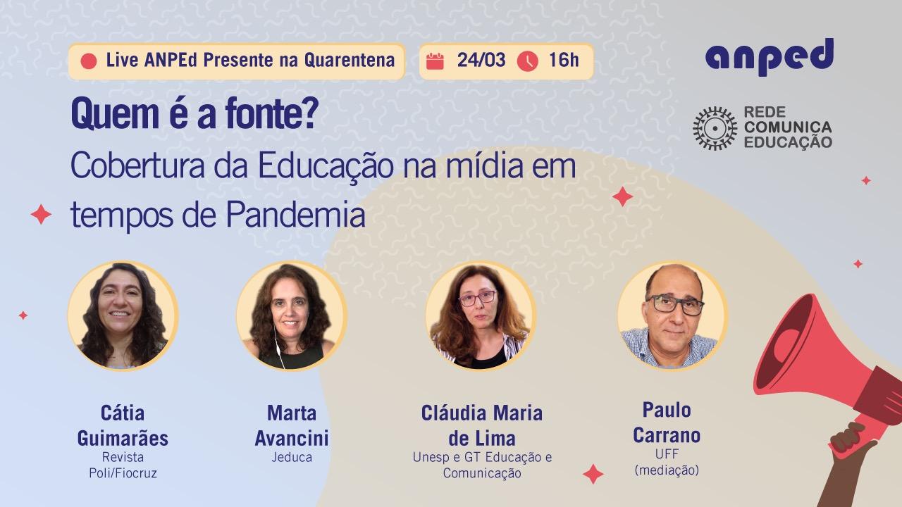 """""""Quem é a fonte?"""" Live ANPEd debate nesta quarta (24) a Cobertura da Educação na mídia em tempos dePandemia"""